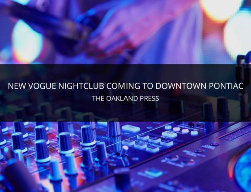 NEW VOGUE NIGHTCLUB COMING TO DOWNTOWN PONTIAC