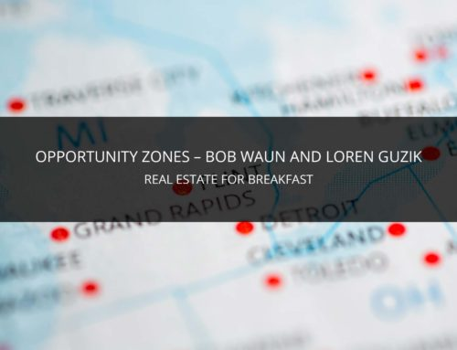 OPPORTUNITY ZONES: BOB WAUN AND LOREN GUZIK OF PIKE STREET PROPERTIES, LLC